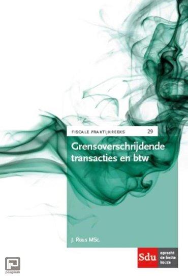Grensoverschrijdende transacties en btw - Fiscale Praktijkreeks