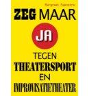 Zeg maar ja tegen theatersport en improvisatietheater