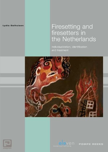 Firesetting and firesetters in the Netherlands - Pompe-reeks