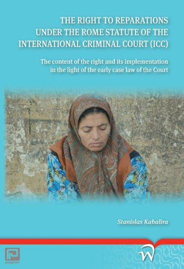 The right to reparations under the rome statute of the international criminal court icc