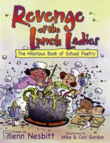 Revenge of the Lunch Ladies : The Hilarious Book of School Poetry