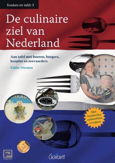 De culinaire ziel van Nederland - Reeks Keuken en Tafel