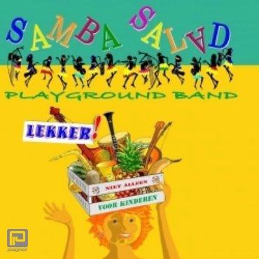 SAMBA SALAD PLAYGROUND BAND LEKKER!