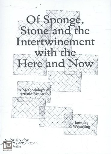 Of sponge, stone and the intertwinement with the here and now - Vis-à-vis