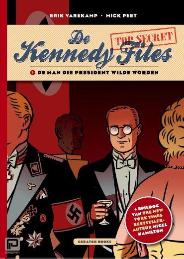 De man die president wilde worden - De Kennedy Files