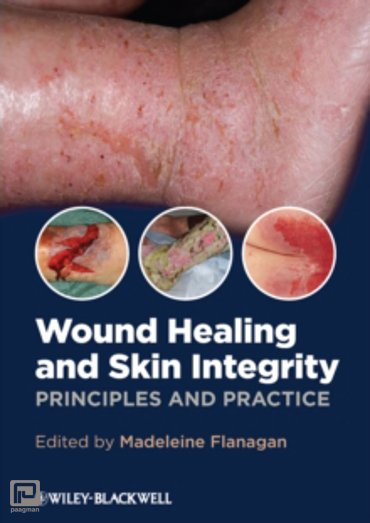 Wound Healing and Skin Integrity : Principles and Practice
