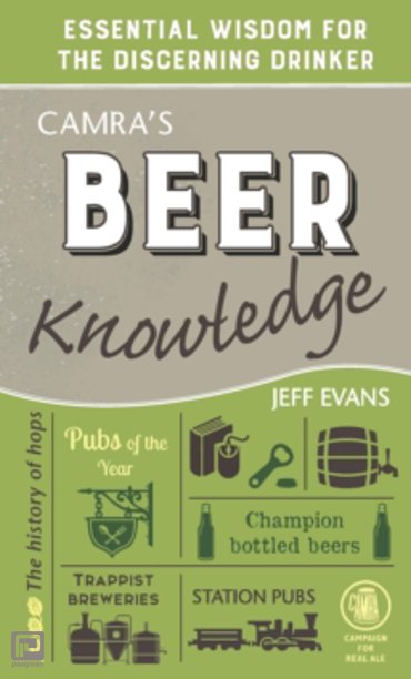Camra's Beer Knowledge : Essential Wisdom for the Discerning Drinker