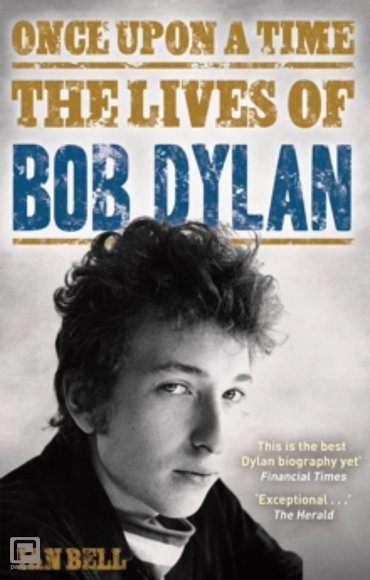 Once Upon a Time : The Lives of Bob Dylan