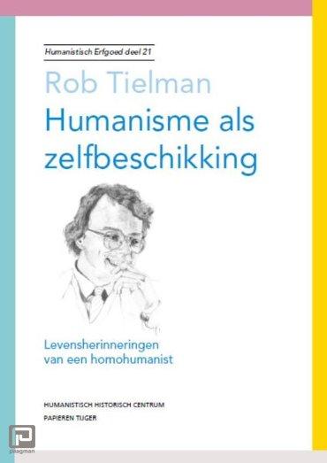 Humanisme als zelfbeschikking - Humanistisch erfgoed