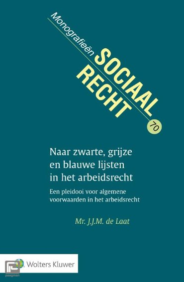 Naar zwarte, grijze en blauwe lijsten in het arbeidsrecht - Monografieen sociaal recht