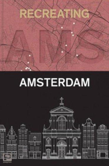 Recreating Amsterdam