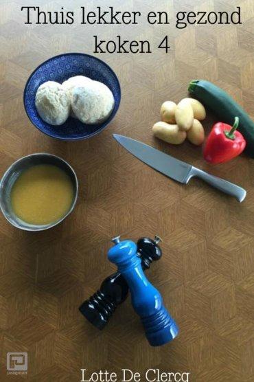 Thuis lekker en gezond koken / 4