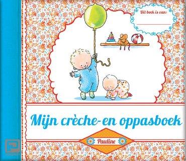 Mijn crèche- en oppasboek - Pauline Oud