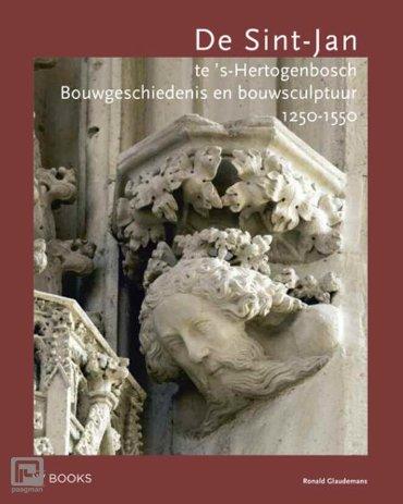 De Sint-Jan te s'Hertogenbosch - Bouwsculptuur