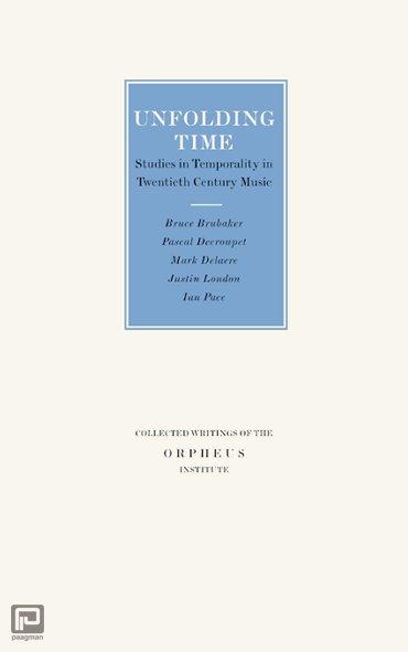 Unfolding time - Geschriften van het Orpheus Instituut