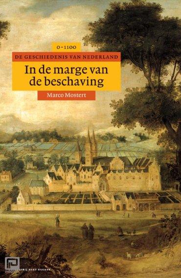 In de marge van de beschaving - Algemene geschiedenis van Nederland
