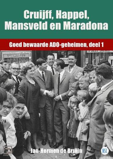 Cruijff, Happel, Mansveld en Maradona - Goed bewaarde ADO-geheimen