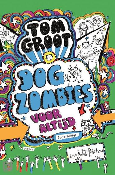 Dogzombies voor altijd - Tom Groot