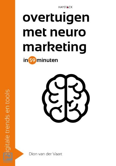 Overtuigen met neuromarketing in 59 minuten - Digitale trends en tools in 60 minuten