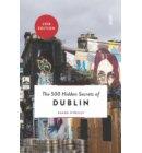 The 500 hidden secrets of Dublin - The 500 Hidden Secrets