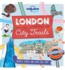 Lonely planet kids: London city trails (1st ed)