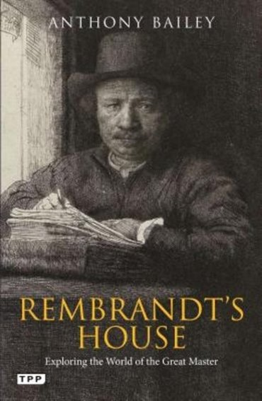 Rembrandt's house : Exploring the world of the great master