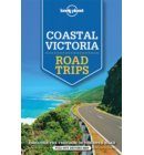 Lonely planet: Coastal victoria road trips (1st ed)