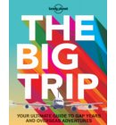 Lonely planet: The big trip (3rd ed)