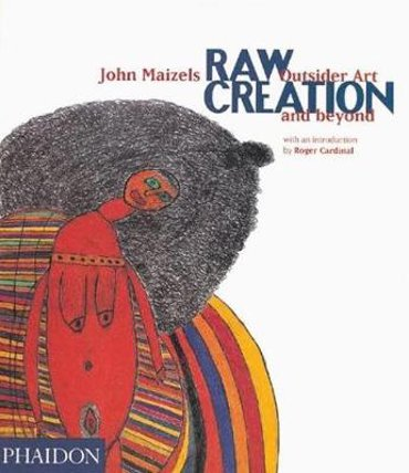 Raw creation : Outsider art and beyond