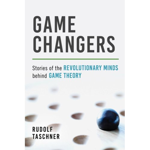 Afbeelding van Game changers: Stories of the revolutionary minds behind game theory