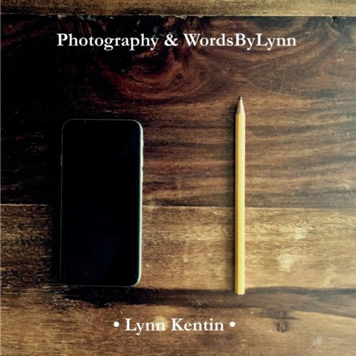Photography & Wordsbylynn - Lynn Kentin