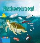 Plasticsoep is troep! - Leesserie Estafette