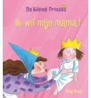 Ik wil mijn mama! - De kleine prinses