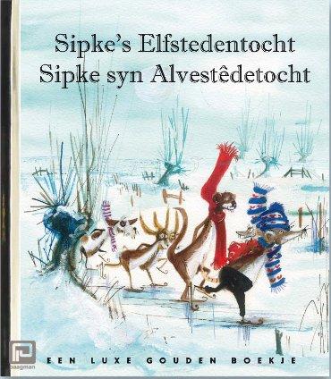 Sipke's Elfstedentocht - Sipke syn Alvestêdetocht - Gouden Boekjes