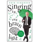 Singing in the brain light