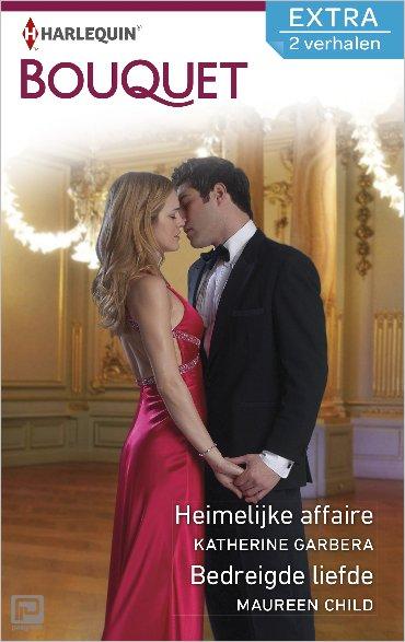 Heimelijke affaire ; Bedreigde liefde - Bouquet Extra