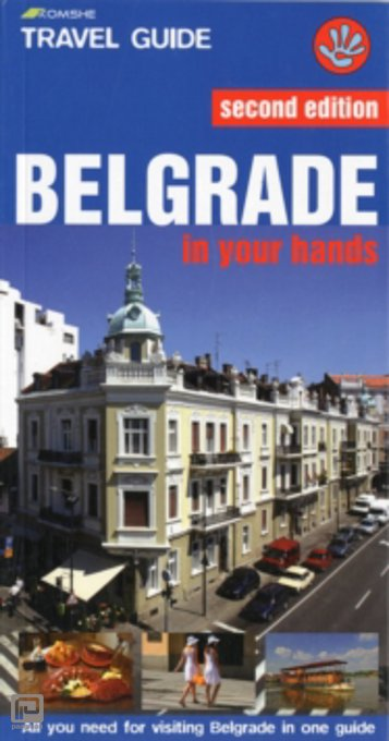 Belgrade in Your Hands : All You Need for Visiting Belgrade in One Guide