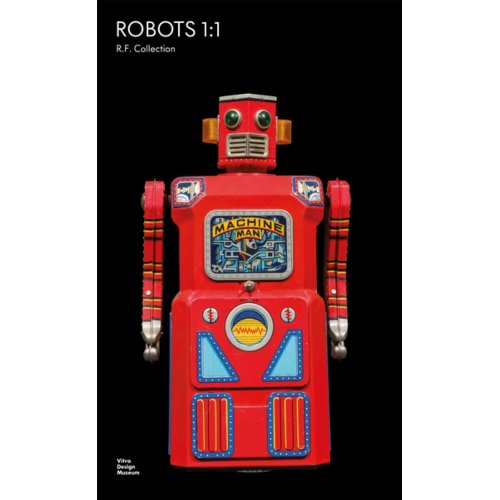 Robots 1:1: The R. F. Collection - Rolf Fehlbaum