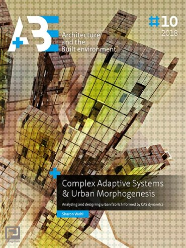 Complex Adaptive Systems & Urban Morphogenesis - A+BE Architecture and the Built Environment