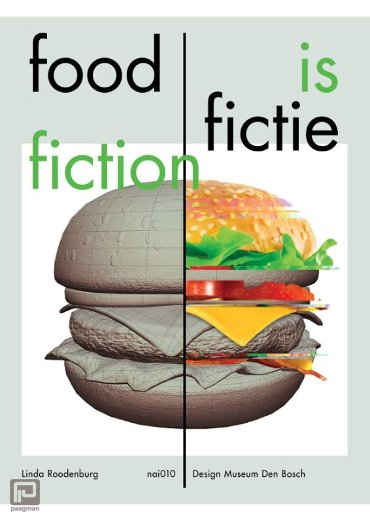 Food is Fictie / Food is Fiction