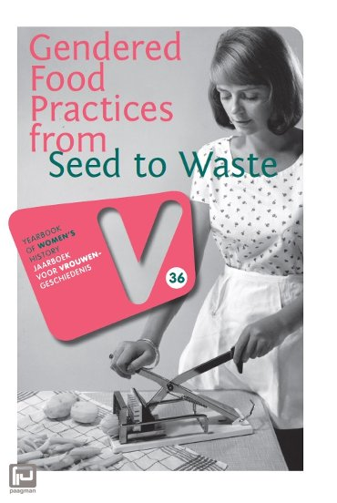 Gendered food practices from seed to waste - Jaarboek voor Vrouwengeschiedenis