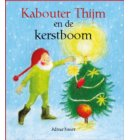 Kabouter Thijm en de kerstboom - Kabouter Thijm