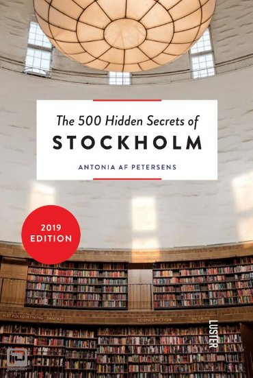 The 500 Hidden Secrets of Stockholm - The 500 Hidden Secrets