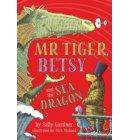 Mr tiger (02): Mr tiger, betsy and the sea dragon