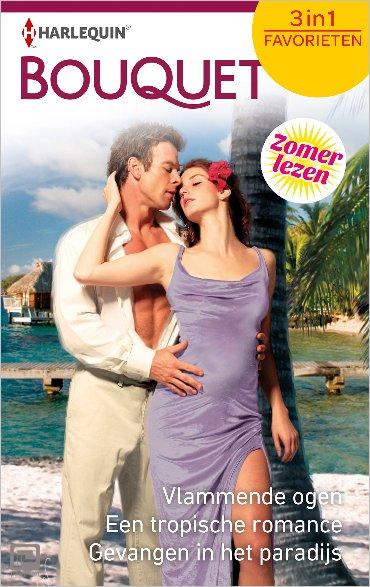 Vlammende ogen ; Een tropische romance ; Gevangen in het paradijs (3-in-1) - Bouquet Favorieten