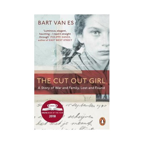 Cut Out Girl: A Story Of War And Family, Lost And Found - Bart Van Es