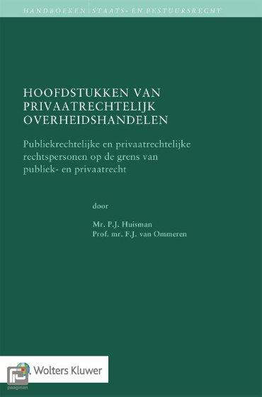 Hoofdstukken van privaatrechtelijk overheidshandelen - Handboeken staats- en bestuursrecht