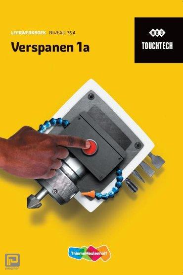 TouchTech Verspanen / niveau 3/4 1a / Leerwerkboek