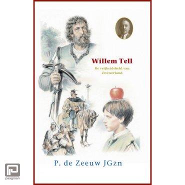 Willem Tell - Historische verhalen voor jong en oud