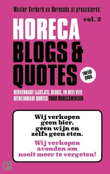 Herkenbare lijstjes, blogs en heel veel uitneembare Quotes - Horeca Blogs en Quotes